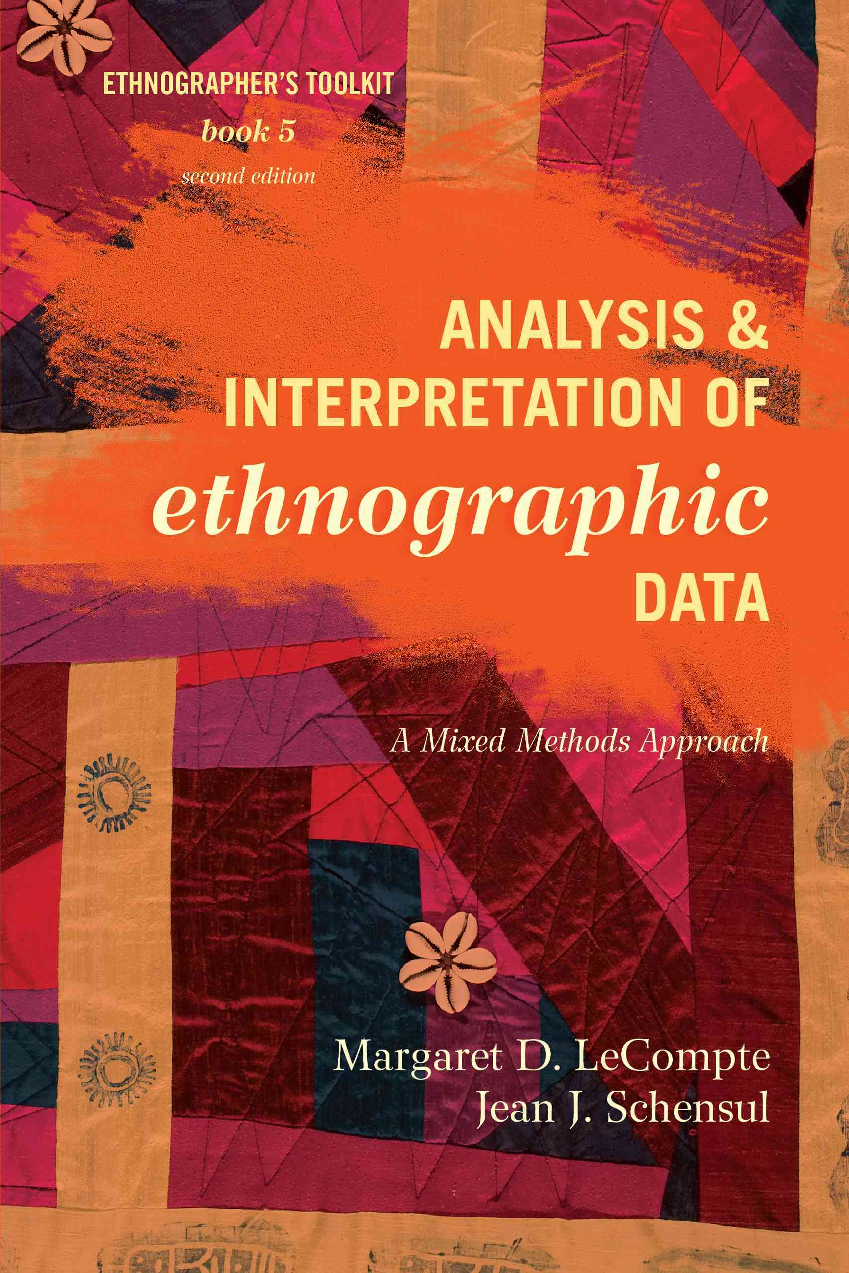 Analysis and Interpretation of Ethnographic Data By Lecompte, Margaret D./ Schensul, Jean J.